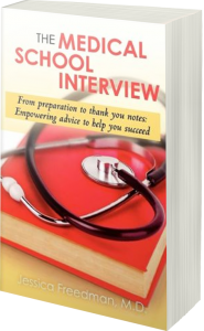 The Medical School Interview by Dr. Jessica Freedman.